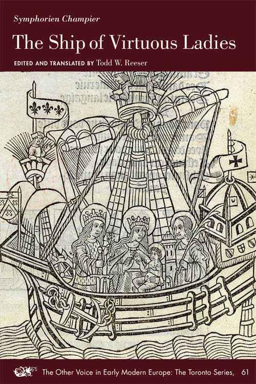 """""""Symphorien Champier: The Ship of Virtuous Ladies"""", traduzione del testo effettuata da Todd Reeser e pubblicata nel 2017"""
